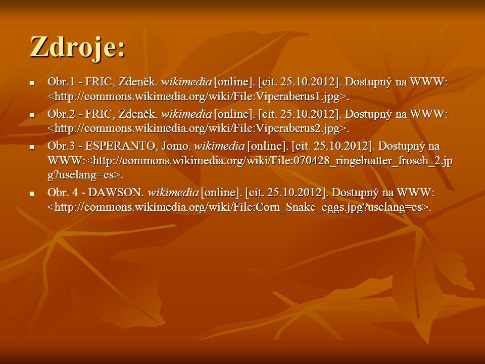 Zdroje: Obr.1 - FRIC, Zdeněk. wikimedia [online]. [cit. 25.10.2012]. Dostupný na WWW: <http://commons.wikimedia.org/wiki/File:Viperaberus1.jpg>.